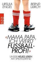 Mama, Papa, ich werd' Fußballprofi! von Ursula Engel und Bernd Ulrich UNGELESEN