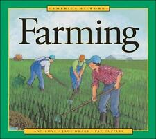 America at Work: Farming by Ann Love and Jane Drake (1996, Hardcover)