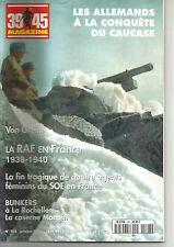 39-45 N° 148 LES ALLEMANDS A LA CONQUETE DU CAUCASE / RAF EN FRANCE / VON GREIM
