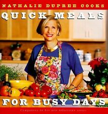 Nathalie Dupree Cooks Quick Meals For Busy Days: 180 Delicious Timesaving Recipe