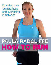 How to Run: From Fun Runs to Marathons and Everything in Between by Paula...