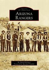 Arizona Rangers (Images of America), M David Desoucy/Fwd By Marshal, Good Book