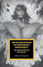 Globalisation Charismatic Christian (Cambridge Studies in Ideology and Religion)
