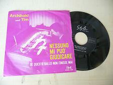 """ARCHIBAL&TIM"""" NESSUNO MI PUO'GIUDICARE-Disco 45 giri STYLE italy 1968""""PERFETTO"""