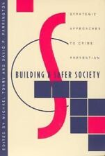 Building a Safer Society: Strategic Approaches to Crime Prevention (Cr-ExLibrary