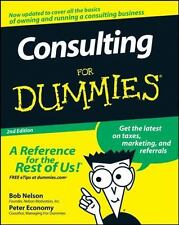 Consulting For Dummies by Nelson, Bob, Economy, Peter