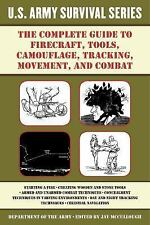 US Army Survival: The Complete Guide to Firecraft, Tools, Camouflage,...