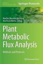 Plant Metabolic Flux Analysis : Methods and Protocols 1090 (2013, Hardcover)