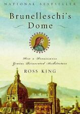 Brunelleschi's Dome: How a Renaissance Genius Reinvented Architecture, King, Ros