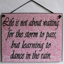 Sign Life Is Not About Waiting For Storm to Pass but Learning Dance in the Rain