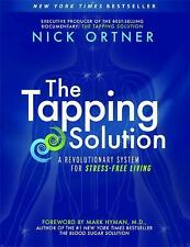 The Tapping Solution: A Revolutionary System for Stress-Free Living, Ortner, Nic