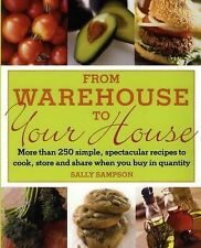 From Warehouse to Your House : More Than 250 Simple, Spectacular Rec NEW