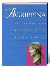 Anthony A. Barrett: Agrippina: Sex, Power, and Politics in the Early Empire -HC
