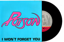 "POISON - I WON'T FORGET YOU/LOOK WHAT THE CAT DRAGGED IN- 7""45 RECORD PICSLV '86"