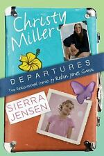 NEW! Departures: Two Rediscovered Stories of Christy Miller and Sierra Jensen