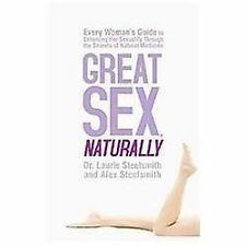 Great Sex, Naturally: Every Woman's Guide to Enhancing Her Sexuality-ExLibrary