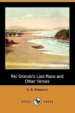 Rio Grande's Last Race and Other Verses by Andrew Barton 'Banjo' Paterson...