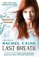 Last Breath: The Morganville Vampires by Rachel Caine