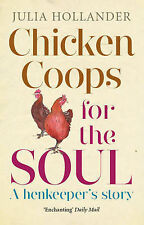 Hollander, Julia Chicken Coops for the Soul: A henkeeper's story Very Good Book
