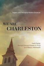 We Are Charleston: Tragedy and Triumph at Mother Emanuel