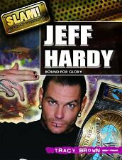 Jeff Hardy: Bound for Glory (Slam! Stars of Wrestling), Brown, Tracy, Good Condi
