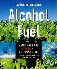 Alcohol Fuel: A Guide to Making and Using Ethanol as a Renewable Fuel-ExLibrary