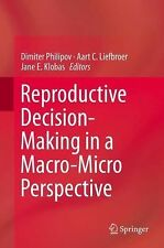 Reproductive Decision-Making in a Macro-Micro Perspective (2014, Hardcover)