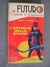 FUTURO - GORDON R. DICKSON - L'ARTIGLIO DELLO SPAZIO - FANUCCI - OTTIMO - LIB5