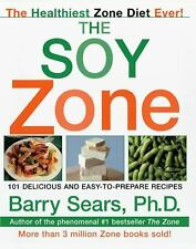 The Soy Zone: 101 Delicious and Easy-to-Prepare Recipes, Sears, Barry, Good Cond