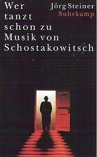 Jörg Steiner ~ Wer tanzt schon zu Musik von Schostakowitsch