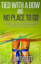 Tizzy/Ridge: Tied with a Bow and No Place to Go by Ann Everett (2014, Paperback)