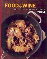 Food and Wine Annual Cookbook 2004 : An Entire Year of Recipes by Dana Cowan and