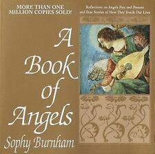A Book of Angels : Reflections on Angels Past and Present and True Stories of...