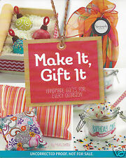 Make It, Gift It : Handmade Gifts for Every Occasion by Mari Bolte ARC
