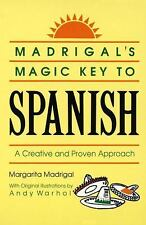 Madrigal's Magic Key to Spanish: A Creative and Proven Approach by Margarita Ma