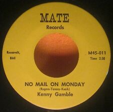 """KENNY GAMBLE No Mail On Monday MATE 7"""" Records Single Northern Soul 45 NM"""