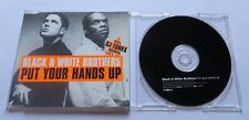 Black & White Brothers - Put Your Hands Up MAXI CD