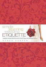 Simple Stunning Wedding Etiquette : Traditions, Answers,  Advice NEW! FREE SHIP
