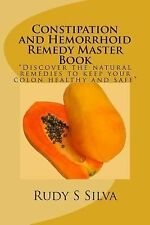 Constipation and Hemorrhoid Remedy Master Book : Discover the Natural...