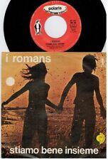I ROMANS Stiamo bene insieme 45rpm 7' + PS 1975 ITALY MINT- Rare It Pop