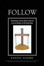 Follow : Commentary on the spoken words of Jesus in Matthew of the Holy Bible...