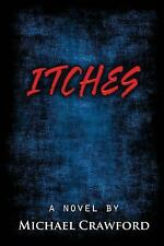 Itches by Michael Crawford (2013, Paperback)
