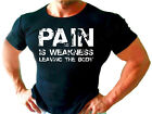 BEST Gym Motivation bodybuilding T-Shirt PAIN IS WEAKNESS LEAVING THE BODY