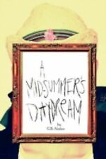 A Mid-Summer's Daydream by G. B. Absher (2012, Paperback)