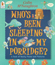 Who's Been Sleeping in My Porridge?: A Book of Wacky Poems and Pictures, McNaugh
