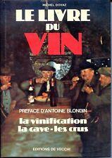 LE LIVRE DU VIN - La vinification - La cave - Les crus - Michel Dovaz 1976