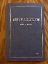Robert A Closser biography book RECOLLECTIONS 1987 signed HC