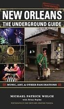 New Orleans: The Underground Guide, Welch, Michael Patrick, Good Book