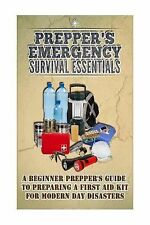 Preppers Emergency Survival Essentials - a Beginner Prepper's Guide to...