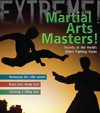 Martial Arts Masters!: The World's Deadliest Fighting Styles (Extreme!),Martin D